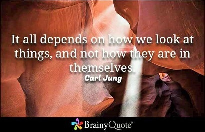 "Carl Jung: ""It all depends on how we look at things and not on how they are themselves"""