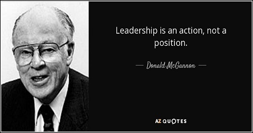 "DONALD H McGANNON: ""LEADERSHIP IS AN ACTION NOT A POSITION"""