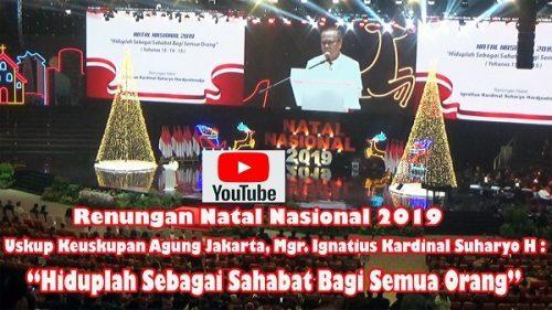 KRISTEN TV | Renungan Natal Nasional 2019 | Mgr Ignatius Suharyo | Hiduplah Sebagai Sahabat Bagi Semua Orang