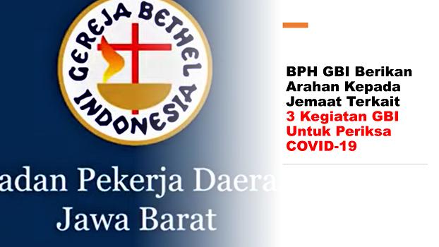 BPH GBI Berikan Arahan Kepada Jemaat Terkait 3 Kegiatan GBI ini Untuk Periksa COVID-19