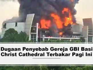Ini Dugaan Penyebab Gereja GBI Basilea Christ Cathedral Terbakar Pagi Ini