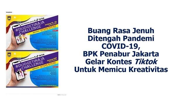 Buang Rasa Jenuh Ditengah Pandemi  COVID-19,  BPK Penabur Jakarta  Gelar Kontes Tiktok  Untuk Memicu Kreativitas