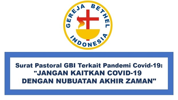 Surat Pastoral GBI Terkait Pandemi Covid-19: JANGAN KAITKAN COVID-19 DENGAN NUBUATAN AKHIR ZAMAN