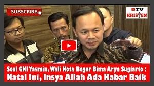 Soal GKI Yasmin, Walikota Bogor Bima Arya: Natal (2019) Ini, Insya Allah Ada Kabar Baik