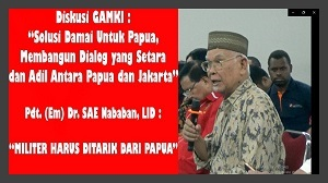 """Diskusi GAMKI Solusi Damai Untuk Papua, Dr SAE Nababan: """"MILITER HARUS DITARIK DARI PAPUA"""""""