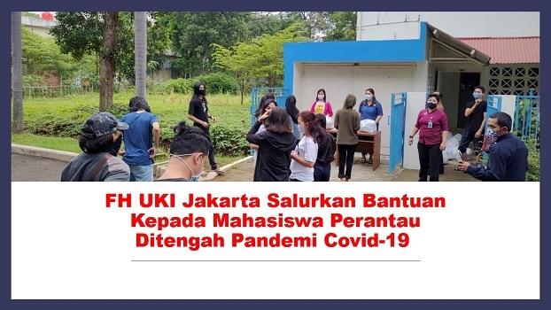 FH UKI Jakarta Salurkan Bantuan Kepada Mahasiswa Perantau Ditengah Pandemi Covid-19
