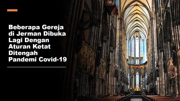 Beberapa Gereja di Jerman Dibuka Lagi Dengan Aturan Ketat Ditengah Pandemi Covid-19