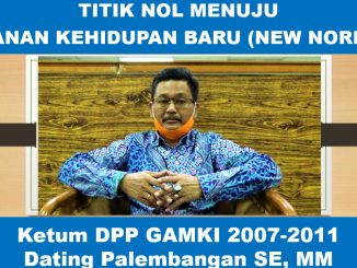 Ketum DPP GAMKI 2007-2011, Dating Palembangan: TITIK NOL MENUJU TATANAN KEHIDUPAN BARU, NEW NORMAL