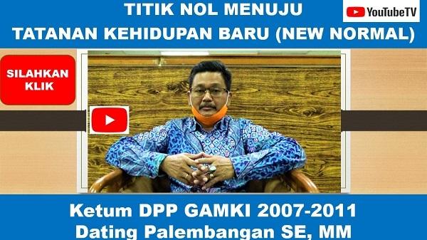 Ketum DPP GAMKI 2007-2011, Dating Palembangan: TITIK NOL MENUJU TATANAN KEHIDUPAN BARU (NEW NORMAL)