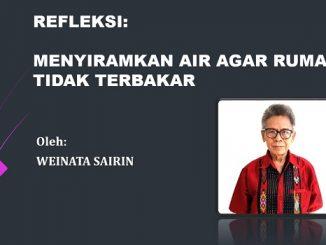 RENUNGAN: MENYIRAMKAN AIR AGAR RUMAH TIDAK TERBAKAR
