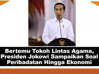 Bertemu Tokoh Lintas Agama, Presiden Jokowi Sampaikan Soal Peribadatan Hingga Ekonomi