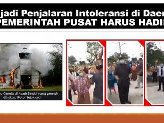 Terjadi Penjalaran Intoleransi di Daerah, PEMERINTAH PUSAT HARUS HADIR