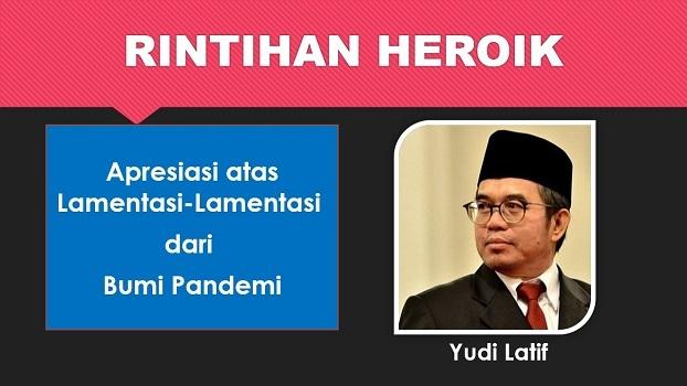 Yudi Latif: RINTIHAN HEROIK