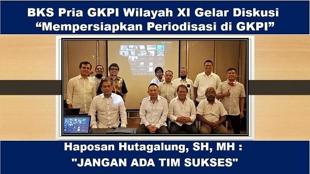 Periodisasi di GKPI, Haposan Hutagalung: JANGAN ADA TIM SUKSES