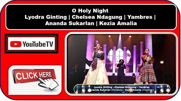 O Holy Night | Lyodra Ginting | Chelsea Ndagung | Yambres | Ananda Sukarlan | Kezia Amalia
